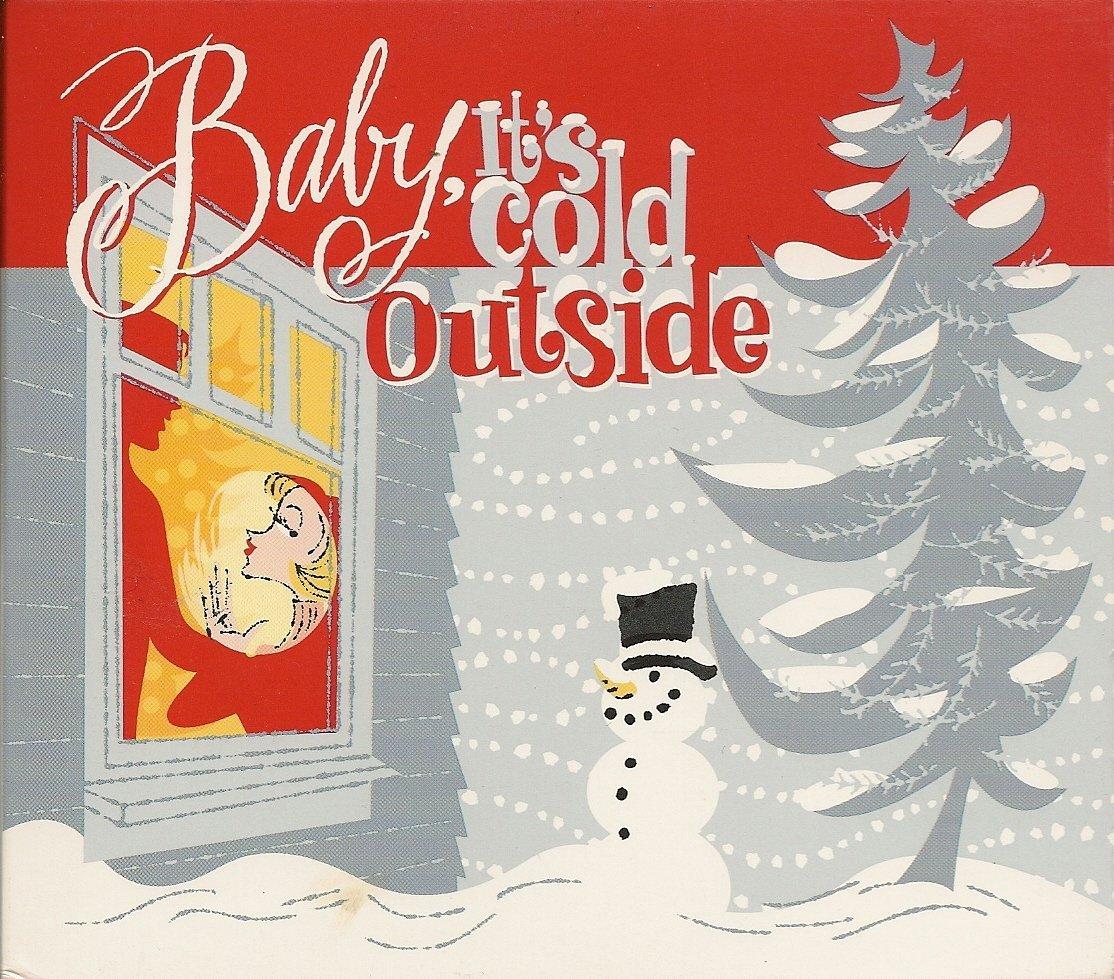 """Baby It's Cold Outside"" (aka ""The Christmas Date-Rape Song""). – Erin Lyon"